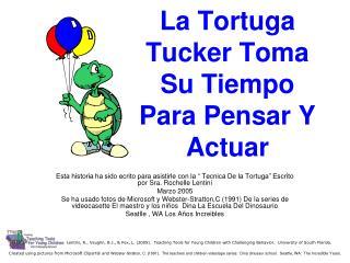 La Tortuga Tucker Toma Su Tiempo Para Pensar Y Actuar