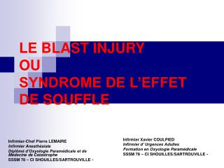 LE BLAST INJURY OU SYNDROME DE L EFFET DE SOUFFLE