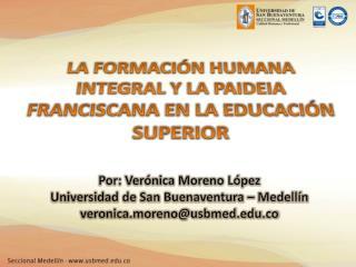 LA FORMACI N HUMANA INTEGRAL Y LA PAIDEIA FRANCISCANA EN LA EDUCACI N SUPERIOR