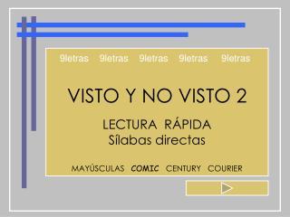 VISTO Y NO VISTO 2  LECTURA  R PIDA S labas directas   MAY SCULAS   COMIC   CENTURY   COURIER