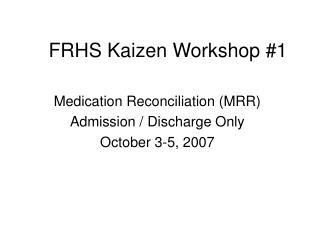 FRHS Kaizen Workshop 1