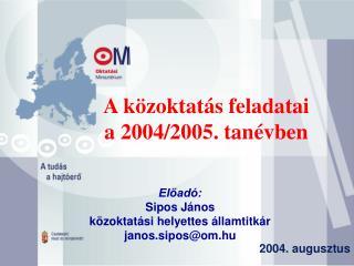 A k zoktat s feladatai  a 2004