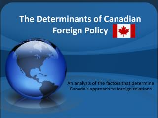 The Determinants of Canadian Foreign Policy