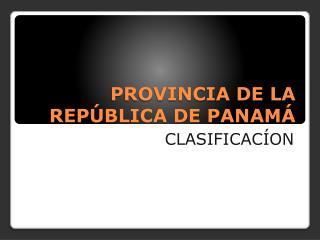 PROVINCIA DE LA REP BLICA DE PANAM