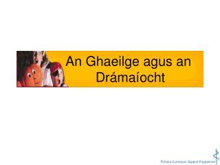 An Ghaeilge agus an              Dr ma ocht
