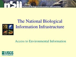The National Biological  Information Infrastructure