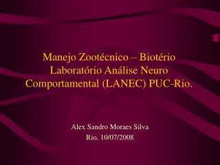 Manejo Zoot cnico   Biot rio Laborat rio An lise Neuro Comportamental LANEC PUC-Rio.