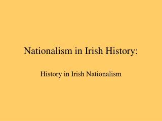 Nationalism in Irish History: