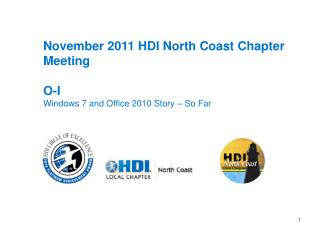 November 2011 HDI North Coast Chapter Meeting  O-I  Windows 7 and Office 2010 Story   So Far