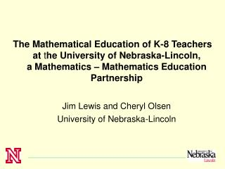 The Mathematical Education of K-8 Teachers at the University of Nebraska-Lincoln,          a Mathematics   Mathematics E