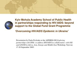 Kyiv Mohyla Academy School of Public Health in partnerships responding to HIV