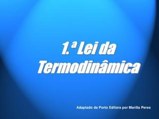 1.  Lei da Termodin mica