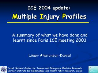 ICE 2004 update: Multiple Injury Profiles