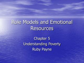 Role Models and Emotional Resources