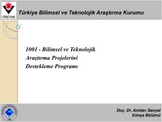 1001 - Bilimsel ve Teknolojik Arastirma Projelerini  Destekleme Programi