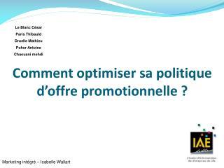 Comment optimiser sa politique d offre promotionnelle