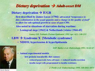 Dietary deprivation  Adult-onset DM