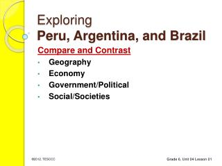 Exploring Peru, Argentina, and Brazil