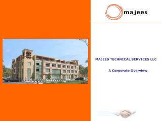 MAJEES TECHNICAL SERVICES LLC                  A Corporate Overview