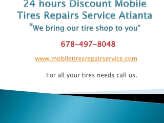 24 hours Discount Mobile Tires Repairs Services Atlanta