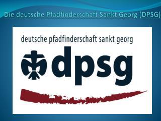 Die deutsche Pfadfinderschaft Sankt Georg DPSG