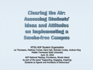 Clearing the Air:  Assessing Students  Ideas and Attitudes on Implementing a  Smoke-free Campus