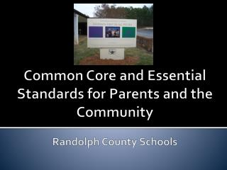 Common Core and Essential Standards for Parents and the Community  Randolph County Schools