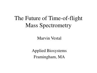 The Future of Time-of-flight Mass Spectrometry