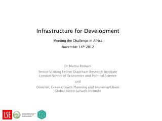 Infrastructure for Development  Meeting the Challenge in Africa  November 14th 2012