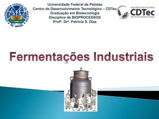 Universidade Federal de Pelotas Centro de Desenvolvimento Tecnol gico   CDTec Gradua  o em Biotecnologia Disciplina de B