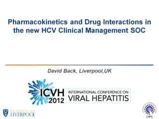 Pharmacokinetics and Drug Interactions in the new HCV Clinical Management SOC