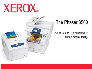 The Phaser 8560  The easiest to use printer