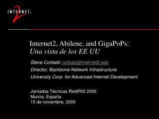 Internet2, Abilene, and GigaPoPs: Una vista de los EE UU