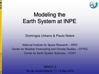 Modeling the Earth System at INPE