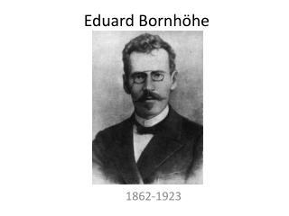 Eduard Bornh he