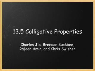 13.5 Colligative Properties