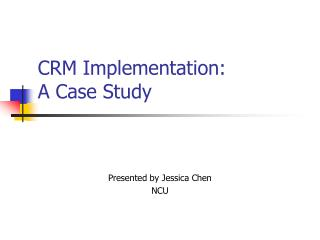 CRM Implementation:  A Case Study