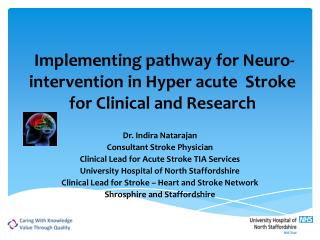 Implementing pathway for Neuro-intervention in Hyper acute  Stroke for Clinical and Research