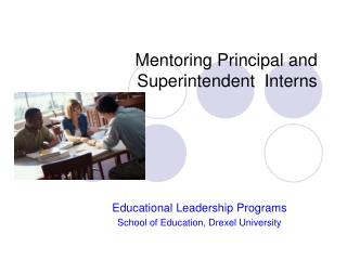 Mentoring Principal and Superintendent  Interns