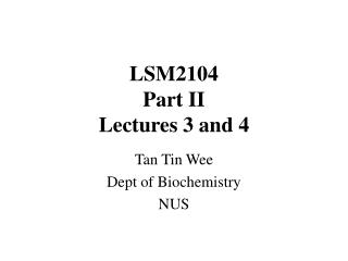 LSM2104 Part II Lectures 3 and 4
