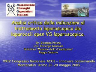 Analisi critica delle indicazioni al trattamento laparoscopico dei laparoceli open VS laparoscopico.