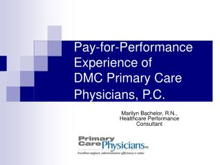 Pay-for-Performance Experience of  DMC Primary Care Physicians, P.C.