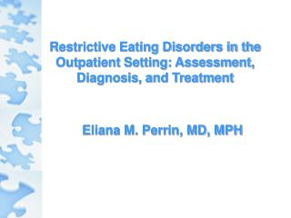 Restrictive Eating Disorders in the Outpatient Setting: Assessment, Diagnosis, and Treatment