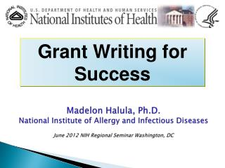 Madelon Halula, Ph.D. National Institute of Allergy and Infectious Diseases  June 2012 NIH Regional Seminar Washington,