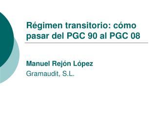 R gimen transitorio: c mo pasar del PGC 90 al PGC 08