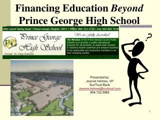 Financing Education Beyond  Prince George High School