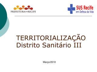 TERRITORIALIZA  O Distrito Sanit rio III