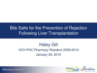 Bile Salts for the Prevention of Rejection Following Liver Transplantation
