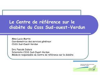 Le Centre de r f rence sur le diab te du Csss Sud-ouest-Verdun