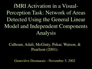 FMRI Activation in a Visual-Perception Task: Network of Areas Detected Using the General Linear Model and Independent Co
